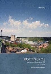 Rottneros - 25 år med Rottneros AB
