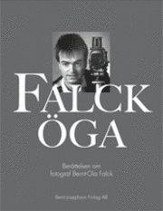 Falcköga : berättelsen om fotograf Bernt-Ola Falck