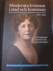 Skopia.it Moderata kvinnor i stad och kommun efter 1909 : om färgstarka kvinnor i det kommunalgrå Image