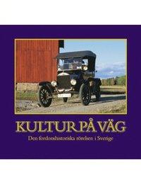 Kultur på väg : den fordonshistoriska rörelsen i Sverige