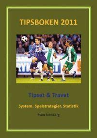 Tipsboken 2011 : tipset & travet - system, spelstrategier, statistik