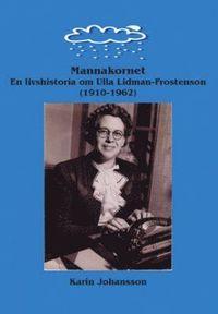 Skopia.it Mannakornet : en livshistoria om Ulla Lidman-Frostenson Image