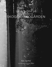 Liv och död på Skogskyrkogården = Life and death at Skogskyrkogården