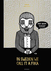Radiodeltauno.it In Sweden we call it fika : art book 20 posters to frame Image
