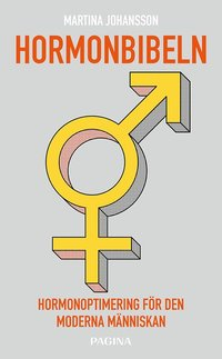 Hormonbibeln : hormonoptimering för den moderna människan