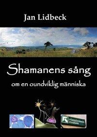 Shamanens sång om en oundviklig människa (e-bok)