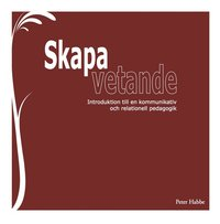 Skopia.it Skapa vetande : introduktion till en kommunikativ och relationell pedagogik Image
