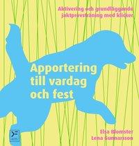Radiodeltauno.it Apportering till vardag och fest : aktivering och grundläggande jaktprovsträning med klicker Image