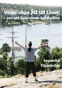 Skopia.it Våga säga Ja till Livet! - om att övervinna borderline Image