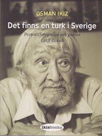 Rsfoodservice.se Det finns en turk i Sverige : porträttfotografen och poeten Lütfi Özkök Image