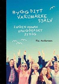 Pia Andersons bok BYGG DITT VARUMÄRKE SJÄLV