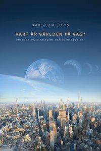 Skopia.it Vart är världen på väg? : perspektiv, strategier och förutsägelser Image