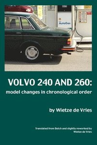 Volvo 240 and 260 : model changes in chronological order (häftad)