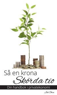 Skopia.it Så en krona, skörda tio - Din handbok i privatekonomi Image