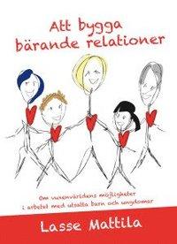 Skopia.it Att bygga bärande relationer : om vuxenvärldens möjligheter i arbetet med utsatta barn och ungdomar Image