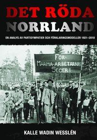 Skopia.it Det röda Norrland : en analys av partisympatier och förklaringsmodeller 1921-2010 Image