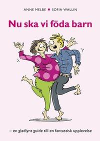 Skopia.it Nu ska vi föda barn : en gladlynt guide till en fantastik upplevelse Image