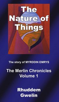 The nature of things : the story of Myrddin Emrys (häftad)