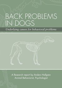 Back Problems in Dogs - Underlying causes for behavioral problems (e-bok)