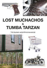 Skopia.it Lost Muchachos & Tumba Tarzan : två stycken actionfilmsmanuskript Image