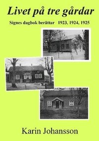 Livet på tre gårdar : Signes dagbok berättar 1923, 1924, 1925