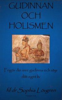 Skopia.it Gudinnan och Holismen: Vårt inre ledarskap och vår holistiska livssyn inför Gudinnans millenium Image