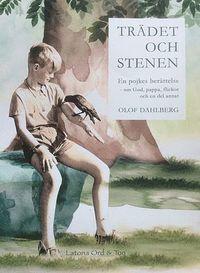 Rsfoodservice.se Trädet och stenen : en pojkens berättelse om Gud, pappa, flickor och en del annat Image