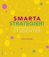 Smarta strategier! : för blivande och nya studenter / Lena Bosund