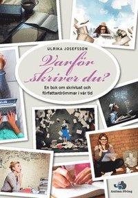 Skopia.it Varför skriver du? : en bok om skrivlust och författardrömmar i vår tid Image