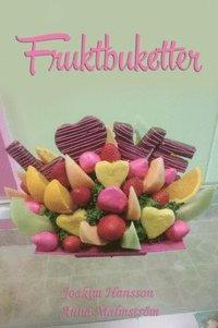 Skopia.it Fruktbuketter : en handbok för dig som vill skapa buketter av frukt Image