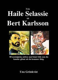 Skopia.it Från Haile Selassie till Bert Karlsson : 88 nostalgiska möten med känt folk som du kanske glömt att du kommer ihåg Image