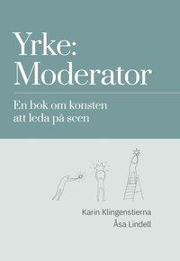 Tortedellemiebrame.it Yrke: moderator : en bok om konsten att leda på scen Image