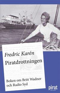 Tortedellemiebrame.it Piratdrottningen : boken om Britt Wadner och Radio Syd Image