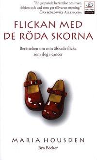 Flickan med de röda skorna : berättelsen om Hannah, min älskade flicka som dog i cancer (pocket)