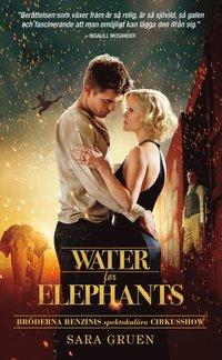 Water for elephants : bröderna Benzinis spektakulära cirkusshow ...