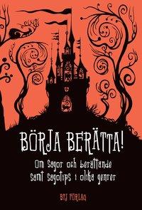 Skopia.it Börja berätta! : om sagor och berättande samt sagotips i olika genrer Image