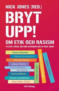 Skopia.it Bryt upp! : om etik och rasism Image
