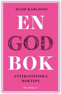 En god bok : antirasistiska boktips