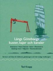 Skopia.it Längs Göteborgs kuster, kajer och kanaler : skrönor och fakta för båtfarare, göteborgare och helt vanliga medborgare Image