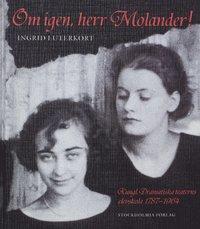 Skopia.it Om igen, herr Molander! : Kungl. Dramatiska teaterns elevskola 1787-1964 Image