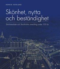 Radiodeltauno.it Skönhet, nytta och beständighet : Skönhetsrådet och Stockholms utveckling under 100 år Image