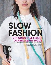 Slow fashion : din guide till smart och hållbart mode