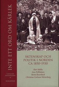 Skopia.it Inte ett ord om kärlek : äktenskap och politik i Norden ca 1850-1930 Image