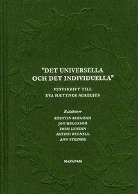 Det universella och det individuella : festskrift till Eva Haettner Aurelius