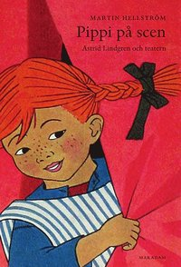 Rsfoodservice.se Pippi på scen : Astrid Lindgren och teatern Image