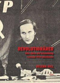 Skopia.it Revolutionärer : Kön, klass och kvinnokamp i svensk 1970-talsvänster Image