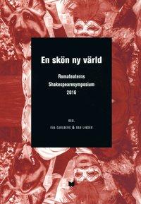 Skopia.it En skön ny värld : a brave new world : Romateaterns Shakespearesymposium 2016 / A brave new world : en skön ny värld : Shakespeare symposium at Romateatern, Gotland 2016 Image