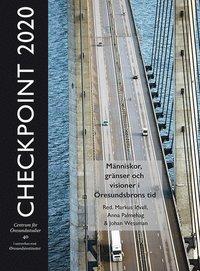 Tortedellemiebrame.it Checkpoint 2020 : människor, gränser och visioner i Öresundsbrons tid Image