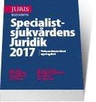 Specialistsjukvårdens Juridik 2017