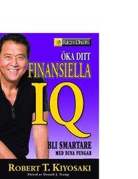 Öka ditt finansiella IQ : bli smartare med dina pengar